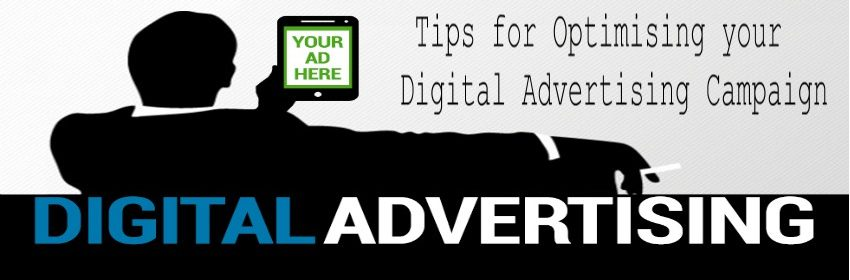 Tips for Optimising your Digital Advertising Campaign