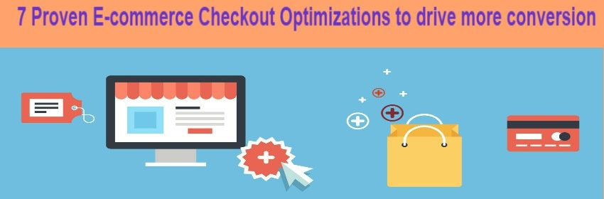 7 Proven E-commerce Checkout Optimizations to drive more conversion