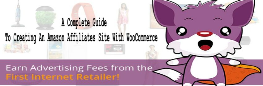A Complete Guide To Creating An Amazon Affiliates Site With WooCommerce