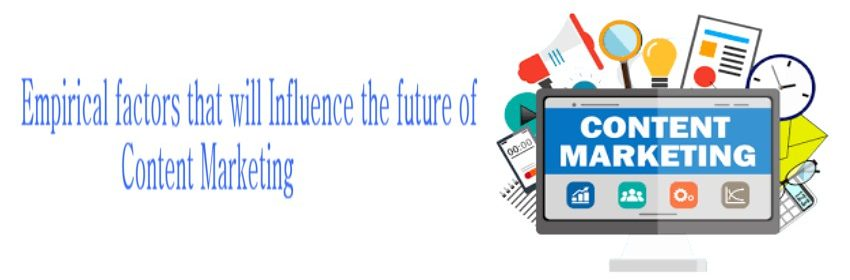Empirical factors that will Influence the future of Content Marketing
